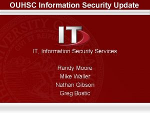 OUHSC Information Security Update IT Information Security Services