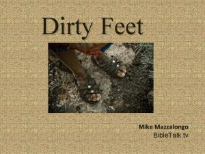 Dirty Feet Mike Mazzalongo Bible Talk tv Dirty
