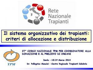 Il sistema organizzativo dei trapianti criteri di allocazione