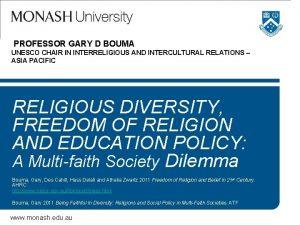 PROFESSOR GARY D BOUMA UNESCO CHAIR IN INTERRELIGIOUS