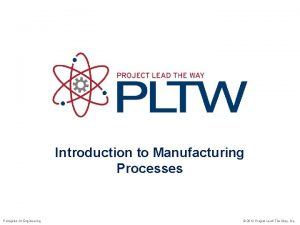 Introduction to Manufacturing Processes Principles Of Engineering 2012