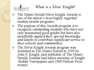 What is a Silver Knight The Miami Herald