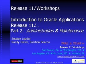 Release 11 i Workshops Introduction to Oracle Applications