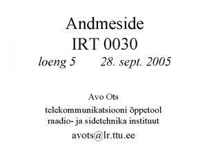 Andmeside IRT 0030 loeng 5 28 sept 2005