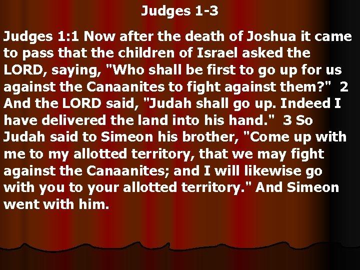 Judges 1 3 Judges 1 1 Now after