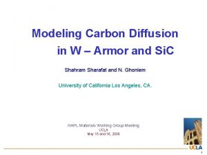 Modeling Carbon Diffusion in W Armor and Si
