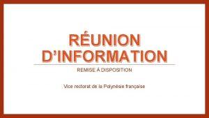RUNION DINFORMATION REMISE DISPOSITION Vice rectorat de la