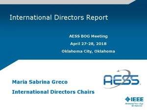 International Directors Report AESS BOG Meeting April 27