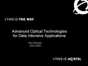 Advanced Optical Technologies for Data Intensive Applications Kim