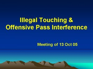 Illegal Touching Offensive Pass Interference Meeting of 13