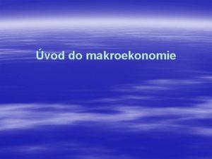 vod do makroekonomie Hrub domc produkt Trn hodnota
