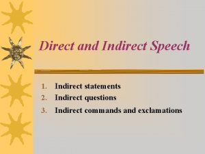 Direct and Indirect Speech 1 2 Indirect statements