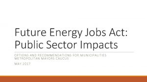 Future Energy Jobs Act Public Sector Impacts OPTIONS