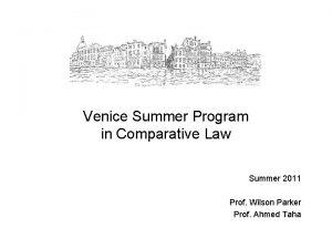 Venice Summer Program in Comparative Law Summer 2011