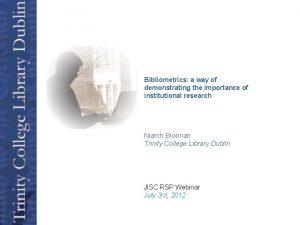 Open Access Bibliometrics a way of demonstrating the