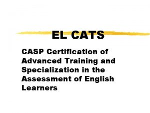 EL CATS CASP Certification of Advanced Training and