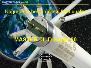 MASTER TLD Super 80 Upgrade to bestinclass light