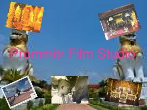 Prommitr Film Studio Prommitr Film Studio Is located
