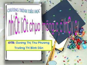 GVTH Dng Th Thu Phng Trng TH Bnh