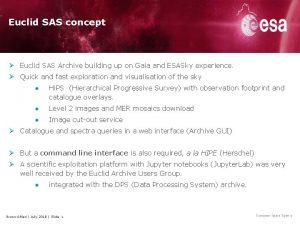 Euclid SAS concept Euclid SAS Archive building up