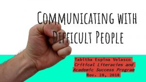 Communicating with Difficult People Tabitha Espina Velasco Critical