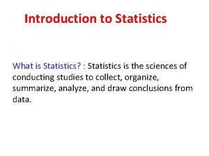 Introduction to Statistics What is Statistics Statistics is