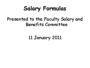 Salary Formulas Presented to the Faculty Salary and
