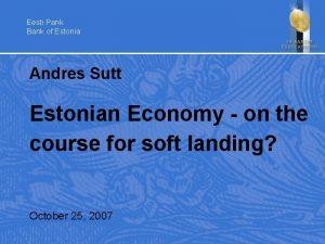 Eesti Pank Bank of Estonia Andres Sutt Estonian