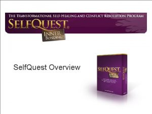 Self Quest Overview How Self Quest Works n