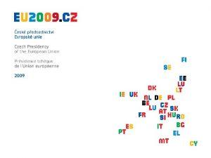Priorities of the Czech EU Presidency 2009 Milena