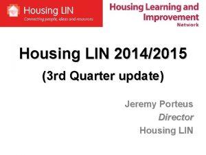 Housing LIN 20142015 3 rd Quarter update Jeremy