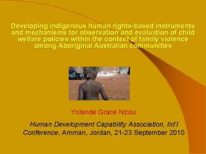 Developing Indigenous human rightsbased instruments and mechanisms for