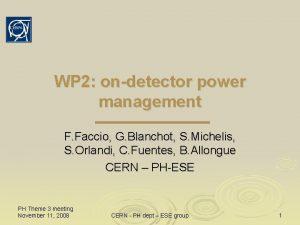 WP 2 ondetector power management F Faccio G