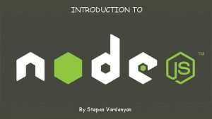INTRODUCTION TO By Stepan Vardanyan CONTENT Theory 1