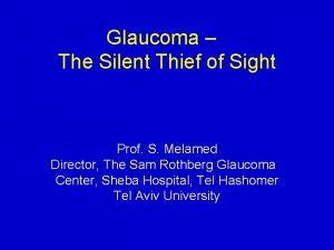 Glaucoma The Silent Thief of Sight Prof S