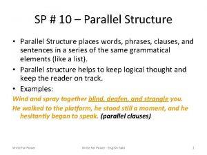 SP 10 Parallel Structure Parallel Structure places words