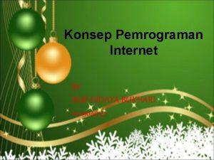 Konsep Pemrograman Internet BY NUR HIDAYA BUKHARI 102904037