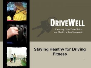 Staying Healthy for Driving Fitness Why Do We