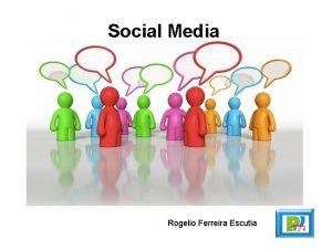 Social Media Rogelio Ferreira Escutia Social Media El