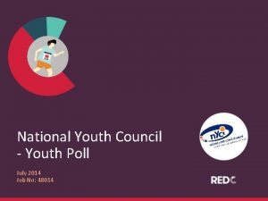 National Youth Council Youth Poll July 2014 Job