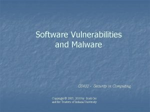 Software Vulnerabilities and Malware CS 432 Security in