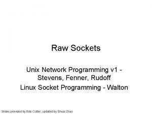 Raw Sockets Unix Network Programming v 1 Stevens