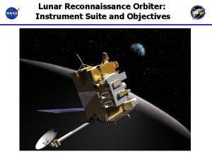 Lunar Reconnaissance Orbiter Instrument Suite and Objectives Lunar