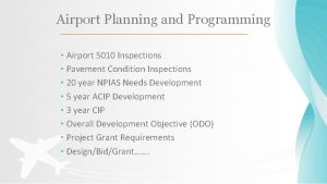 Airport Planning and Programming Airport 5010 Inspections Pavement