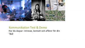 Kommunikation Test Demo RISE Test Demo Hur du