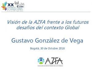 Visin de la AZFA frente a los futuros