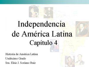 Independencia de Amrica Latina Captulo 4 Historia de