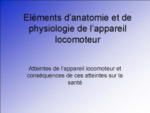 Elments danatomie et de physiologie de lappareil locomoteur