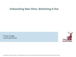 Onboarding New Hires Stretching It Out Kristen Dodge