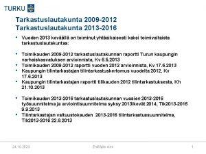 Tarkastuslautakunta 2009 2012 Tarkastuslautakunta 2013 2016 Vuoden 2013
